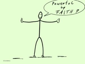 Powerful By Faith!